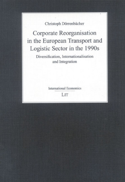 Corporate Reorganisation in the European Transport and Logistic Sector in the 1990s