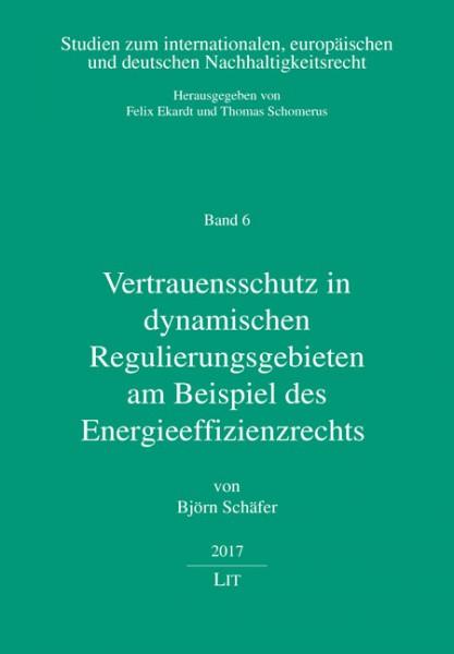 Vertrauensschutz in dynamischen Regulierungsgebieten am Beispiel des Energieeffizienzrechts