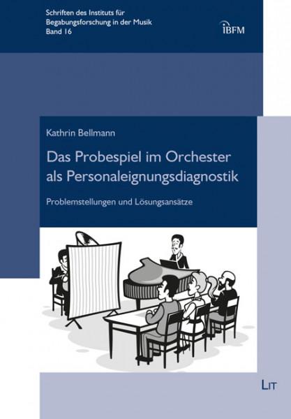 Das Probespiel im Orchester als Personaleignungsdiagnostik