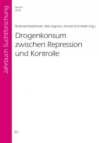 Drogenkonsum zwischen Repression und Kontrolle