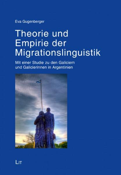 Theorie und Empirie der Migrationslinguistik