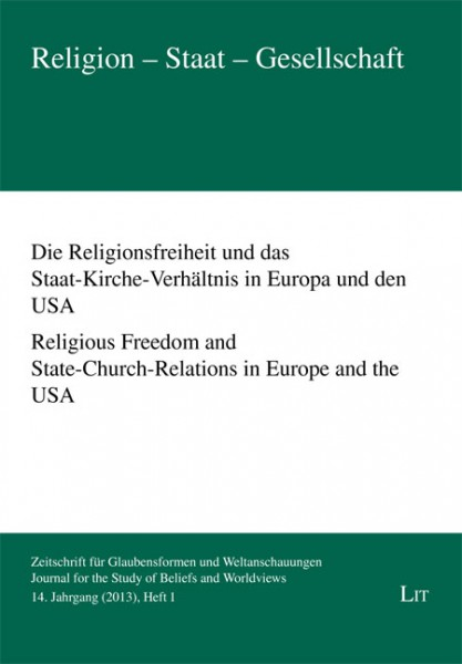 Die Religionsfreiheit und das Staat-Kirche-Verhältnis in Europa und den USA. Religious Freedom and State-Church-Relations in Europe and the USA