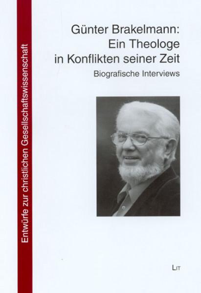 Günter Brakelmann: Ein Theologe in Konflikten seiner Zeit