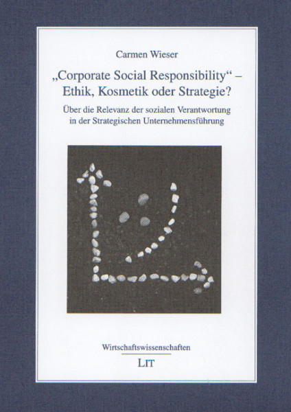 """Corporate Social Responsibility"" - Ethik, Kosmetik oder Strategie?"