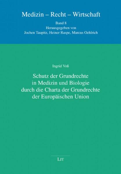 Schutz der Grundrechte in Medizin und Biologie durch die Charta der Grundrechte der Europäischen Union