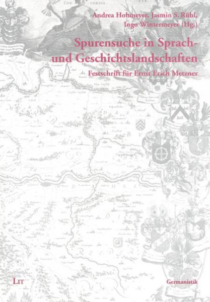 Spurensuche in Sprach- und Geschichtslandschaften