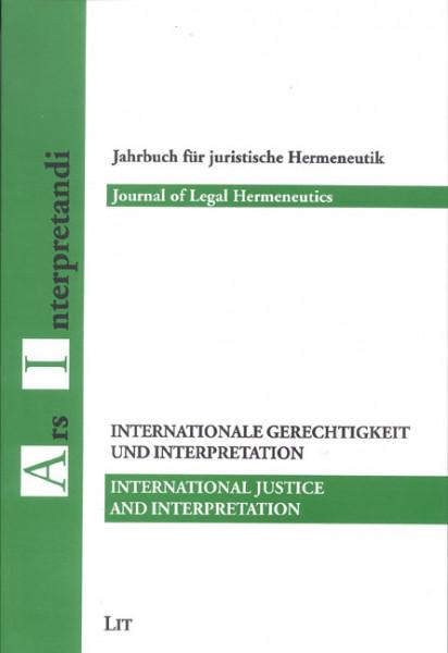 Internationale Gerechtigkeit und Interpretation / International Justice and Interpretation