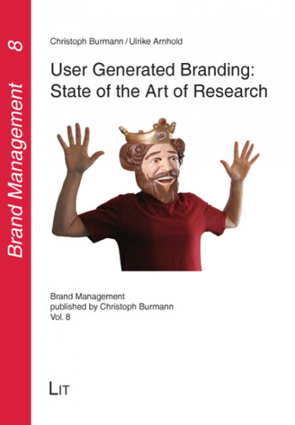 User Generated Branding: State of the Art of Research