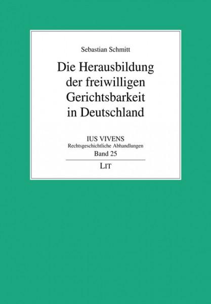 Die Herausbildung der freiwilligen Gerichtsbarkeit in Deutschland