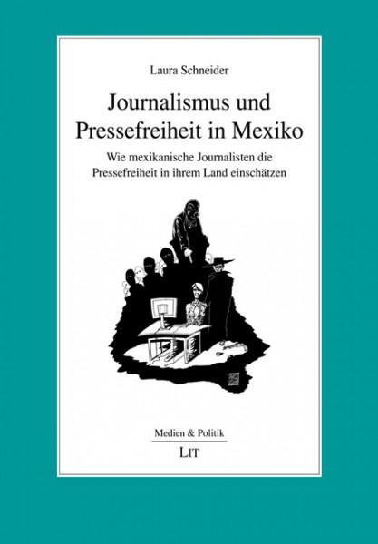 Journalismus und Pressefreiheit in Mexiko