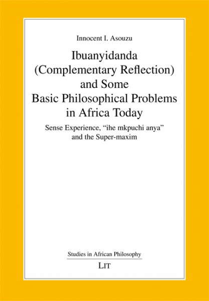 Ibuanyidanda (Complementary Reflection) and Some Basic Philosophical Problems in Africa Today