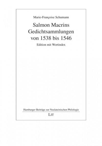 Salmon Macrins Gedichtsammlungen von 1538 bis 1546