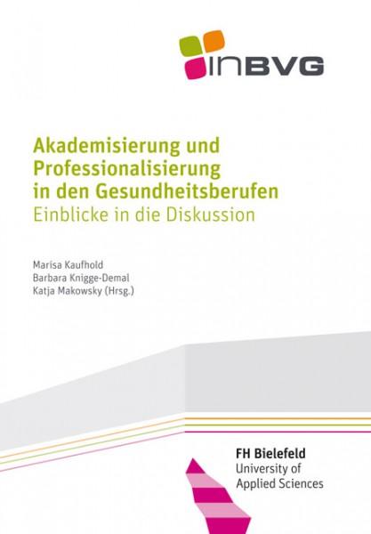 Akademisierung und Professionalisierung in den Gesundheitsberufen