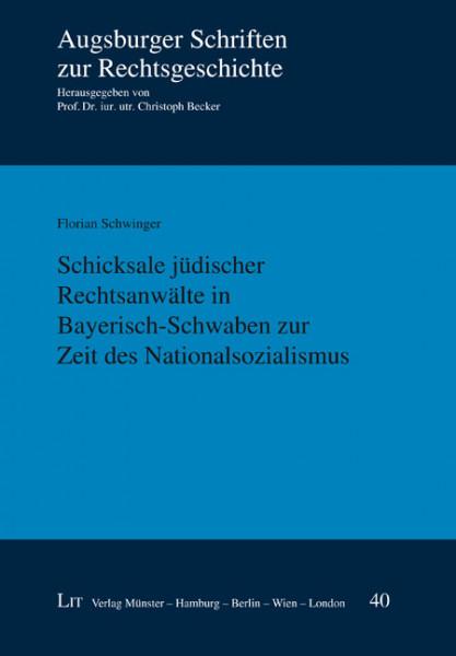 Schicksale jüdischer Rechtsanwälte in Bayerisch-Schwaben zur Zeit des Nationalsozialismus