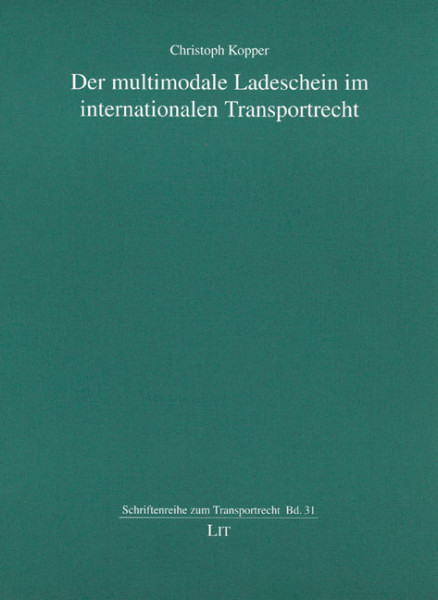 Der multimodale Ladeschein im internationalen Transportrecht