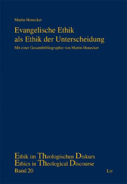 Evangelische Ethik als Ethik der Unterscheidung