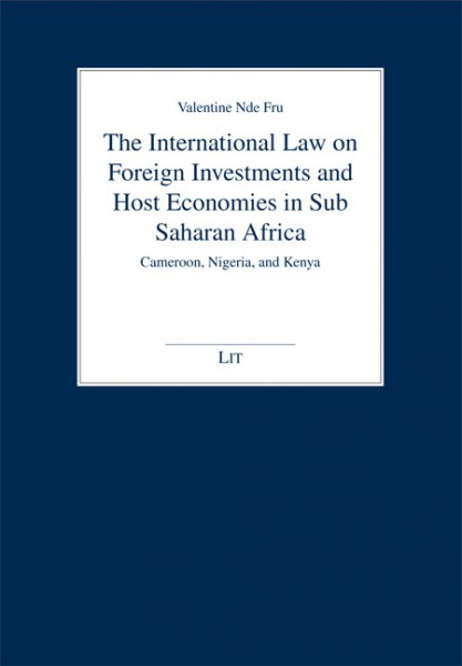 The International Law on Foreign Investments and Host Economies in Sub-Saharan Africa