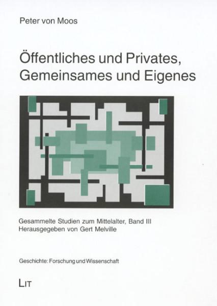 Öffentliches und Privates, Gemeinsames und Eigenes