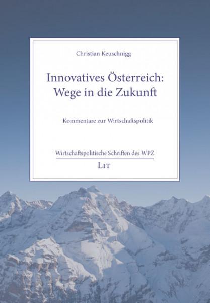 Innovatives Österreich: Wege in die Zukunft