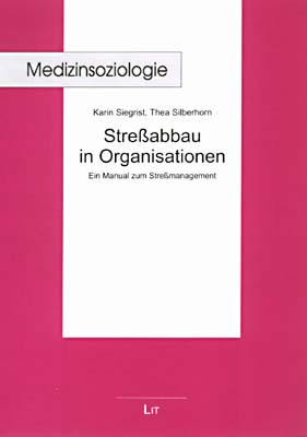 Streßabbau in Organisationen - ein Manual zum Streßmanagement